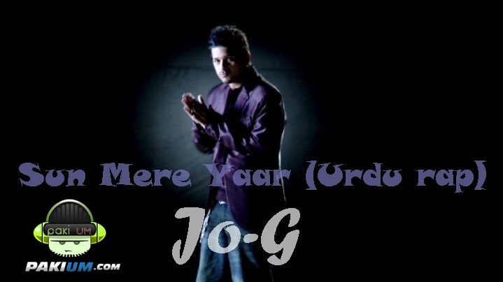 Sun Mere Yaar (Urdu Rap) By Jo-G (Download Audio)
