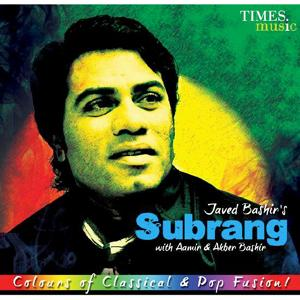 Javed Bashir's Solo album Subrang Cover and Tracklist