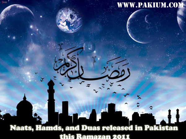 Pakistani Naats Hamds Duas released in Ramazan 2011