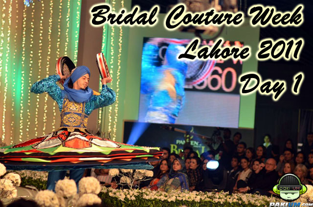 Bridal Couture Week Lahore 2011 Day 1 Pictures