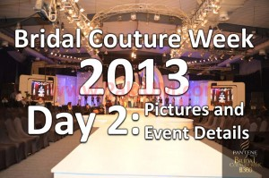 bridal-couture-week-2013-day-2-pictures copy copy