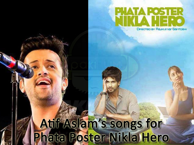 atif aslam songs in phata poster nikla hero