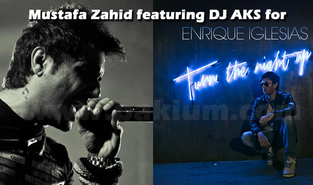 mustafa-zahid-enrique-iglesias-turn-the-night-up