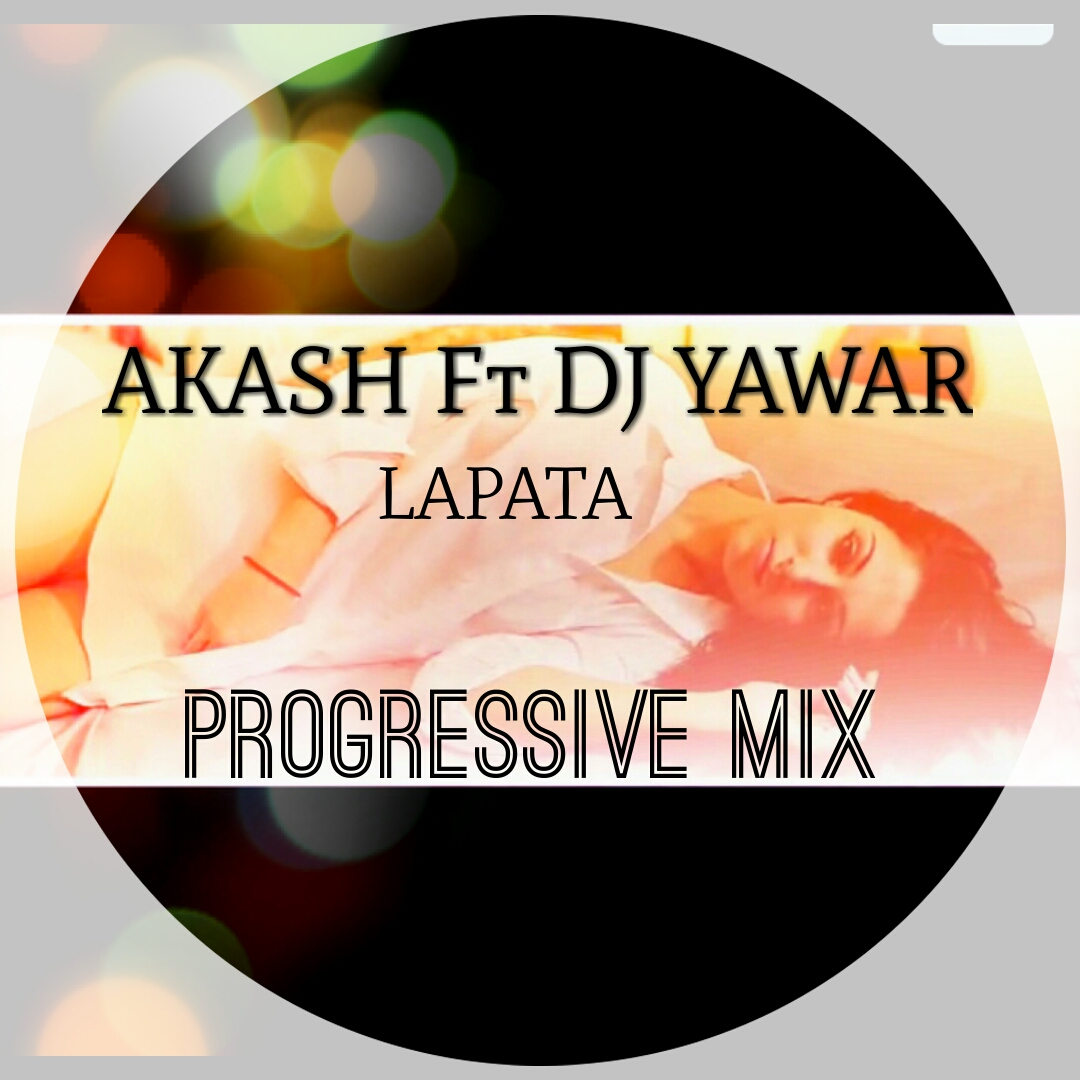 akash-ft-dj-yawar-lapata-progressive-mix