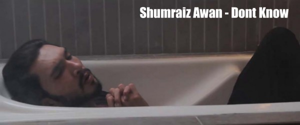 shumraiz-awan-dont-know-official-music-video