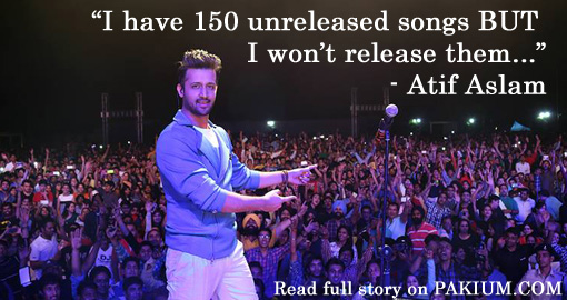 atif aslam 150 unreleased songs
